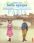 Gilles Bonotaux et Hélène Lasserre - Voyage à la Belle Epoque : Paris.