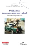Gilles Boquérat - L'Afghanistan dans son environnement régional - Acteurs et stratégies nationales.