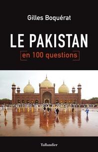 Gilles Boquérat - Le Pakistan en 100 questions.
