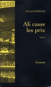 Gilles Bornais - Ali casse les prix.