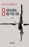 Gilles Bornais - Huit minutes de ma vie.