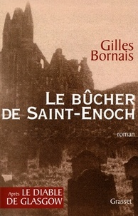 Gilles Bornais - Le bûcher de Saint Enoch.