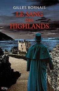Gilles Bornais - Le sang des Highlands.