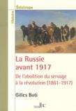 Gilles Boti - La Russie avant 1917 - De l'abolition du servage à la révolution (1861-1917).