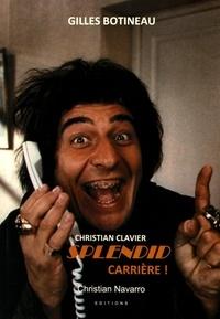 Gilles Botineau - Splendid carrière ! - Christian Clavier.