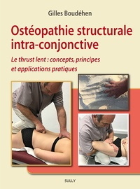 Gilles Boudéhen - Ostéopathie structurale intra-conjonctive - Le thrust lent : concepts, principes et applications pratiques.