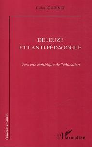 Gilles Boudinet - Deleuze et l'anti-pédagogue - Vers une esthétique de l'éducation.