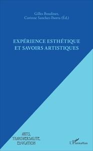 Gilles Boudinet et Corinne Sanchez-Iborra - Expérience esthétique et savoirs artistiques.