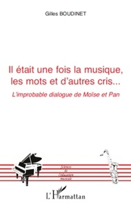 Gilles Boudinet - Il était une fois la musique, les mots et d'autres cris... - L'improbable dialogue de Moïse et Pan.