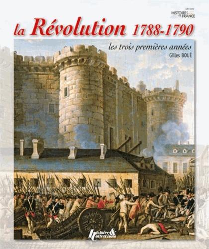 Gilles Boué - La Révolution (1788-1790) - Les trois premières années.