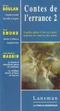 Gilles Boulan et Paul Emond - Contes de l'errance 2.