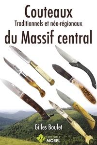 Gilles Boulet - Couteaux traditionnels et néo-régionaux du massif central.
