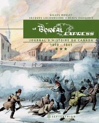 Gilles Boulet et Jacques Lacoursière - Le Boréal Express - Tome 3, 1810-1841.