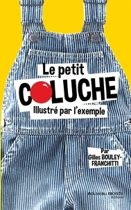 Gilles Bouley-Franchitti - Le petit Coluche illustré par l'exemple.