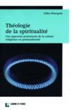 Gilles Bourquin - Théologie de la spiritualité - Une approche protestante de la culture religieuse en postmodernité.