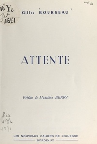 Gilles Bourseau et Madeleine Berry - Attente.