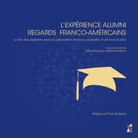 Gilles Bousquet et Bernard Belloc - L'expérience Alumni : regards franco-américains - Le rôle des diplômés dans la valorisation de leurs universités et de leurs écoles.