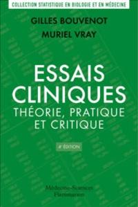 Gilles Bouvenot et Muriel Vray - Essais cliniques : théorie, pratique et critique.