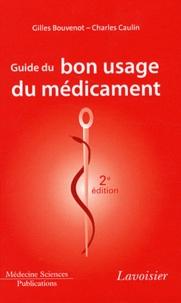 Gilles Bouvenot et Charles Caulin - Guide du bon usage du médicament.