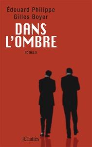 Gilles Boyer et Edouard Philippe - Dans l'ombre.