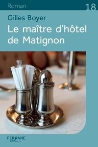 Gilles Boyer - Le maître d'hôtel de Matignon.