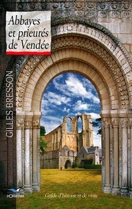 Gilles Bresson - Abbayes et prieurés de Vendée.