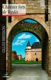 Gilles Bresson - Châteaux forts de Vendée - Guide d'histoire et de visite.