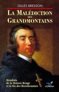 Gilles Bresson - La malédiction des Grandmontains.