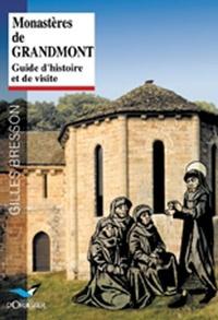 Gilles Bresson - Monastères de Grandmont. - Guide d'histoire et de visite.
