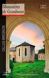 Gilles Bresson - Monastères de Grandmont - Guide d'histoire et de visite.