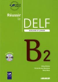 Gilles Breton et Cécile Bruley-Meszaros - Réussir le DELF scolaire et junior B2. 1 CD audio