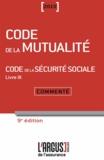 Gilles Briens et Laurence Chrébor - Code de la mutualité - Code de la sécurité sociale Livre 9 - Commenté.