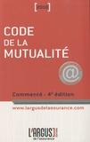Gilles Briens et Laurence Chrébor - Code de la mutualité commenté.