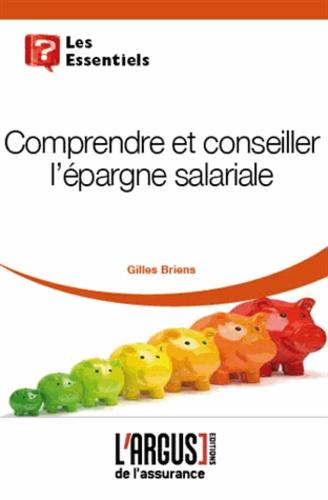 Gilles Briens - Comprendre et conseiller l'épargne salariale.
