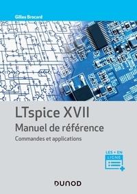 Gilles Brocard - LTspice XVII Manuel de référence - Commandes et applications.