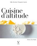 Gilles Brochard et Benjamin Courtois - Cuisine d'altitude.