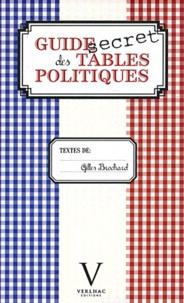 Gilles Brochard - Guide secret des tables politiques.