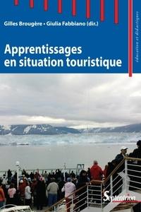 Gilles Brougère et Giulia Fabbiano - Apprentissages en situation touristique.