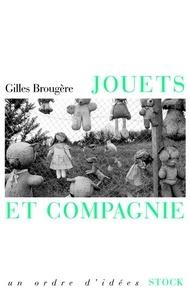 Gilles Brougère - Les jouets.