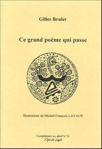 Gilles Brulet - Ce grand poème qui passe.
