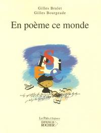 Gilles Brulet - En poème ce monde.