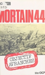 Gilles Buisson - Mortain 44 : Objectif Avranches.