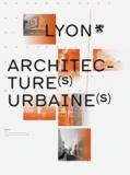 Gilles Buna - Lyon, architecture(s) urbaine(s).