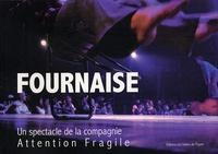 Gilles Cailleau - Fournaise - Un spectacle de la compagnie Attention Fragile.