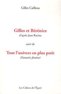 Gilles Cailleau - Gilles et Bérénice suivi de Tout l'univers en plus petit (Fantaisie foraine).