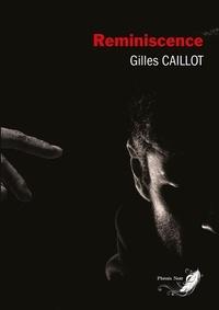 Gilles Caillot - Le cycle du mal Tome 2 : Réminiscence.