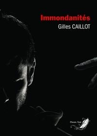 Gilles Caillot - Le cycle du mal Tome 3 : Immondanités.