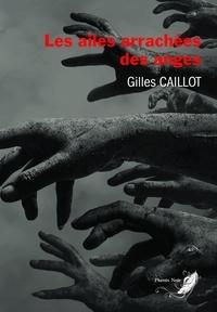 Gilles Caillot - Le cycle du mal Tome 4 : Les ailes arrachées des anges.