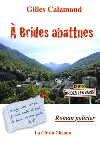 Gilles Calamand - A Brides abattues.