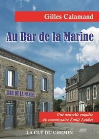 Gilles Calamand - Au bar de la Marine.
